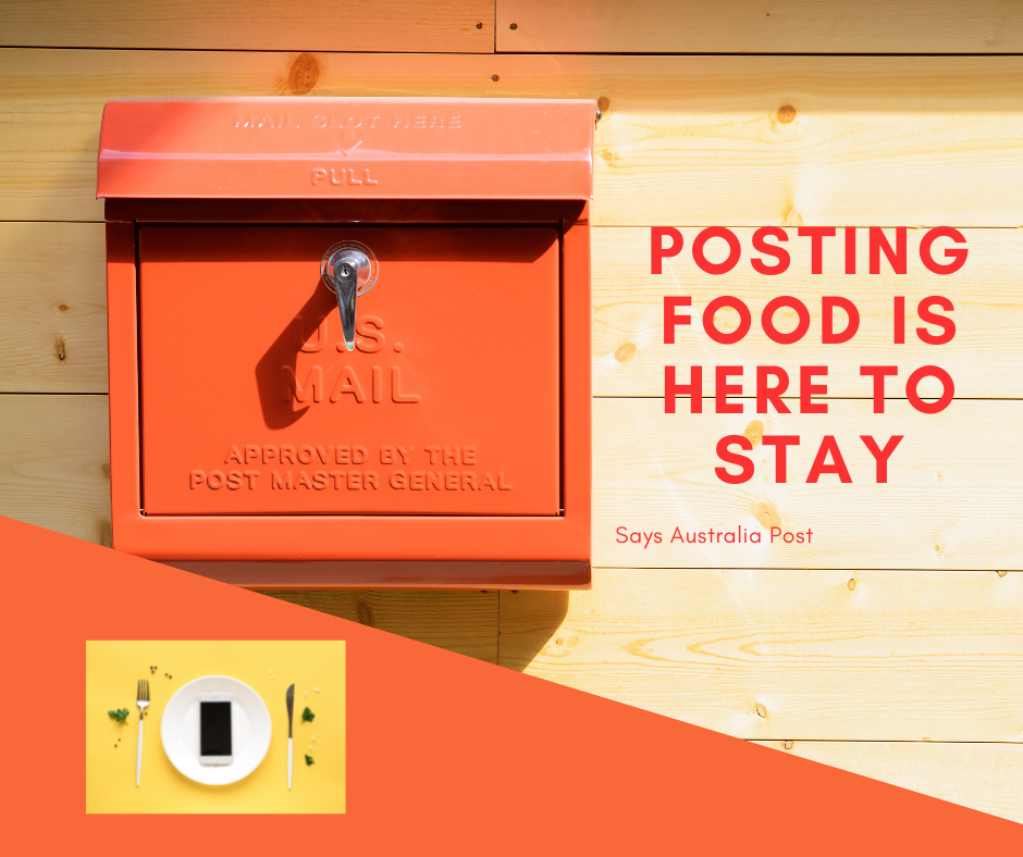 Posting Food Is Here To Stay, says Australia Post